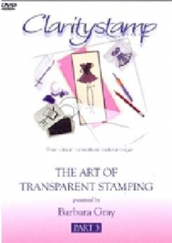 DVD - Barbara Gray - The Art Of Transparent Stamping No. 3
