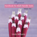 Pergamano Handbook for Multi-Needle Tools: Volume two by Linda Williams